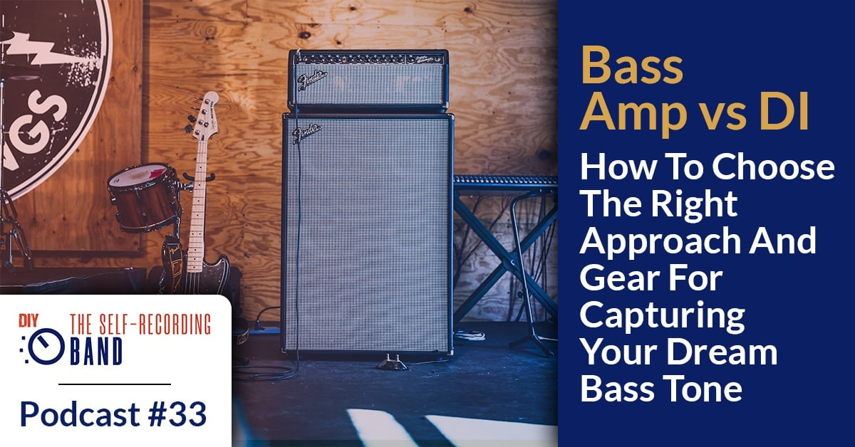 #33: Bass Amp vs DI – How To Choose The Right Approach And Gear For Capturing Your Dream Bass Tone