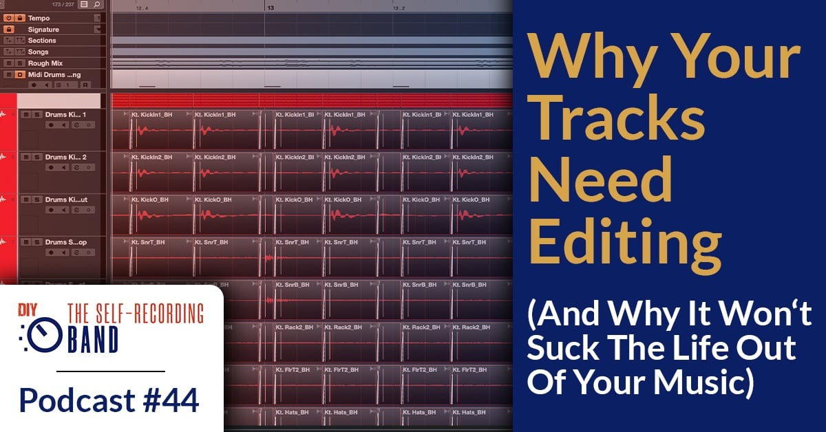 #44: Why Your Tracks Need Editing