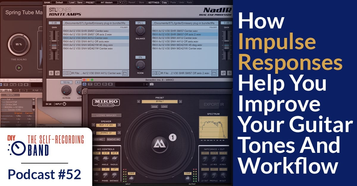 #52: How Impulse Responses Help You Improve Your Guitar Tones And Workflow