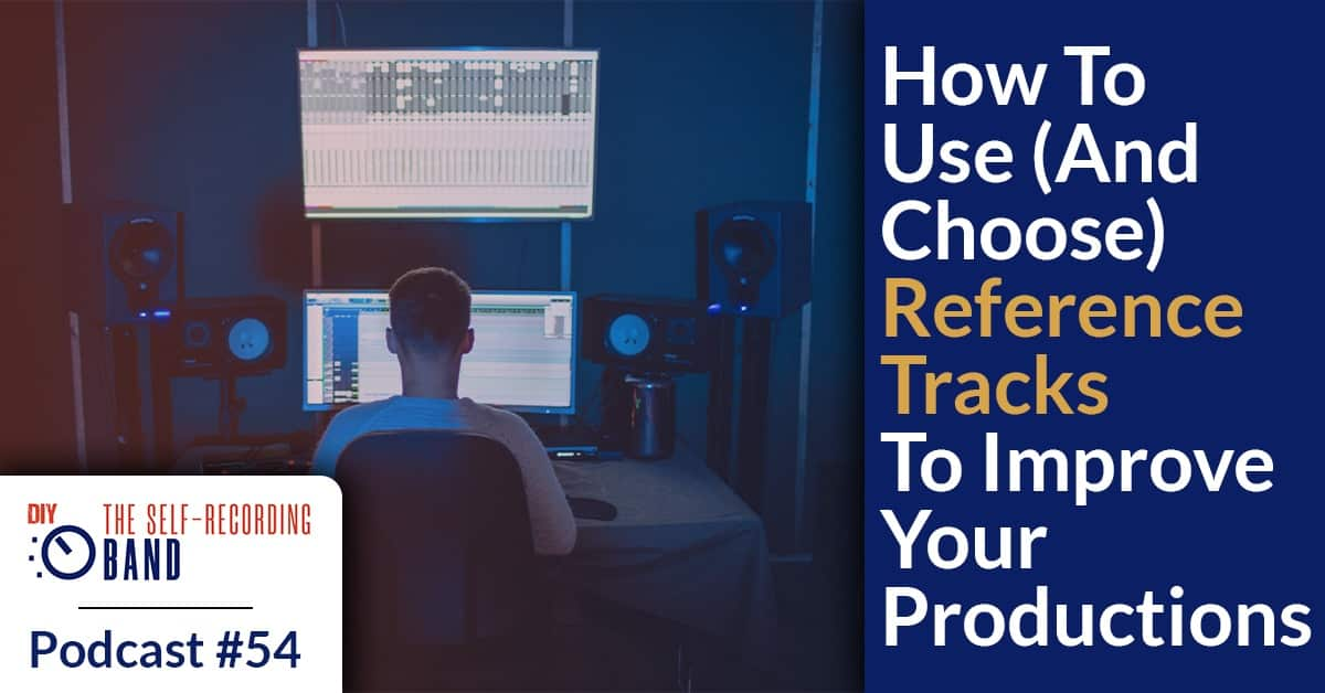 How To Use (And Choose) Reference Tracks To Improve Your Productions