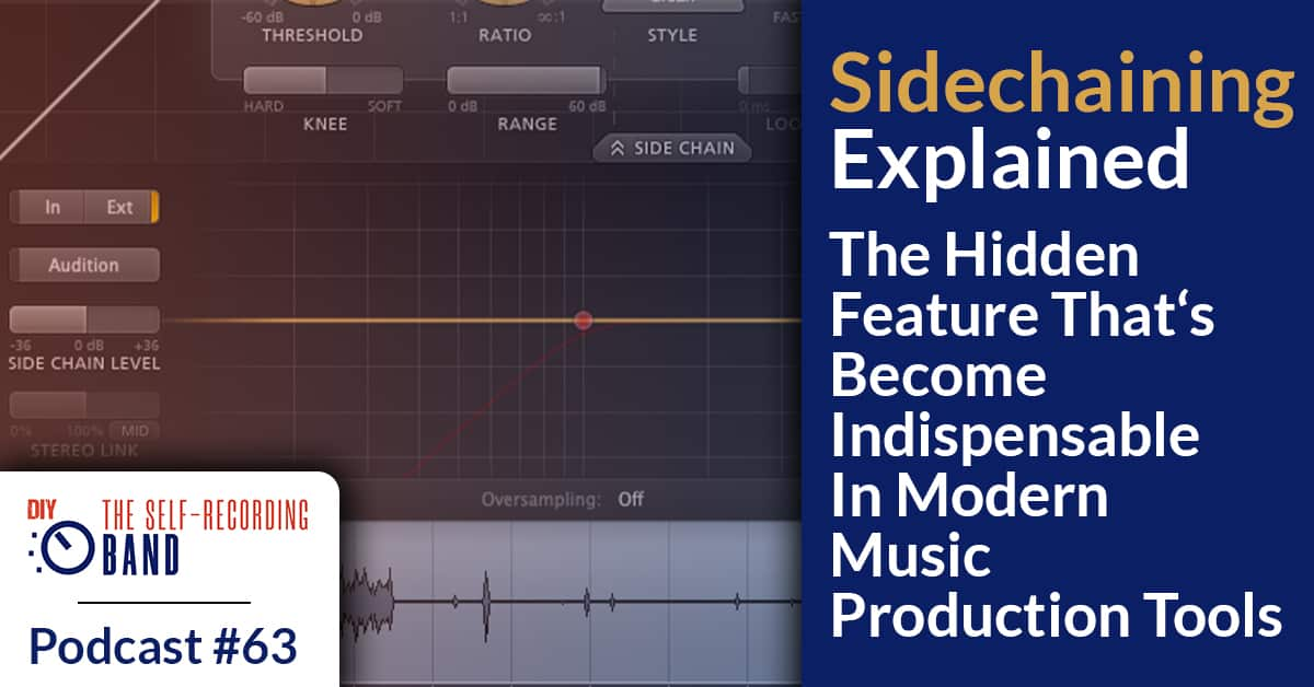 #63: Sidechaining Explained – The Hidden Feature That's Become Indispensable In Modern Music Production Tools