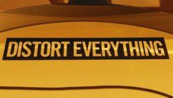 Distort Everything