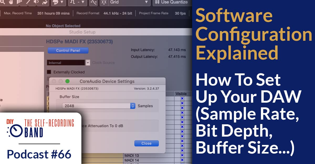 #66: Software Configuration Explained – How To Set Up Your DAW