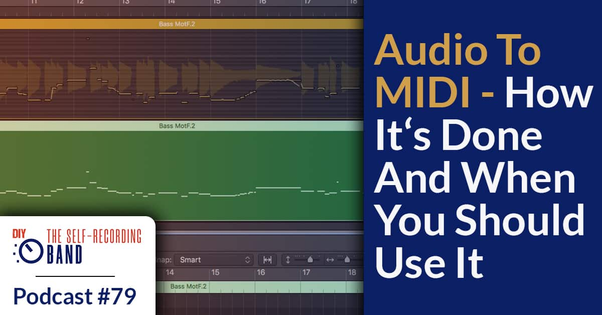 79: Audio To MIDI – How It's Done And When You Should Use It
