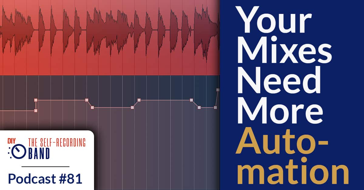 81: Your Mixes Need More Automation