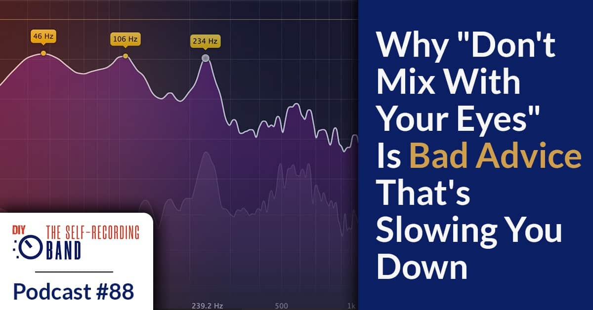 """88: Why """"Don't Mix With Your Eyes"""" Is Bad Advice That's Slowing You Down"""